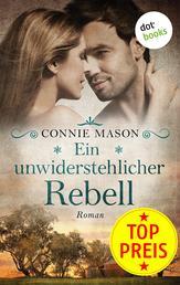 Ein unwiderstehlicher Rebell - Roman