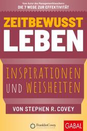 Zeitbewusst leben - Inspirationen und Weisheiten von Stephen R. Covey