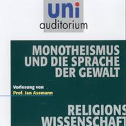 Monotheismus und die Sprache der Gewalt - Vorlesung von Prof. Dr. Jan Assmann