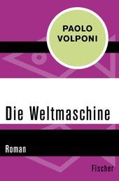Die Weltmaschine - Roman