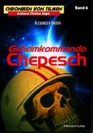 Alexander Knörr: Geheimkommando Chepesch