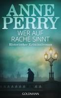 Anne Perry: Wer auf Rache sinnt ★★★★★