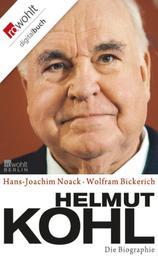 Helmut Kohl - Die Biographie