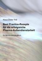 Klaus-Dieter Thill: Best Practice-Rezepte für die erfolgreiche Pharma-Außendienstarbeit