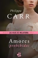 Philippa Carr: Amores prohibidos ★★★