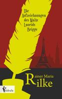 Rainer Maria Rilke: Die Aufzeichnungen des Malte Laurids Brigge ★★