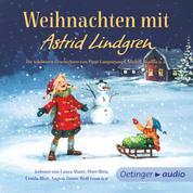 Weihnachten mit Astrid Lindgren - Die schönsten Geschichten von Pippi Langstrumpf, Michel, Madita, den Kindern aus Bullerbü u.a.