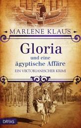 Gloria und eine ägyptische Affäre - Ein viktorianischer Krimi
