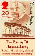 Thomas Hardy: Thomas Hardy, The Poetry Of