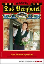 Das Berghotel 210 - Heimatroman - Lass Blumen sprechen