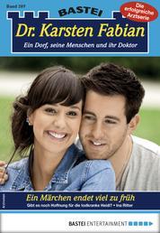 Dr. Karsten Fabian 207 - Arztroman - Ein Märchen endet viel zu früh