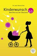 Patricia Faas: Kinderwunsch 3.0. Berichte aus der Tabuzone ★★★★
