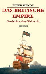 Das Britische Empire - Geschichte eines Weltreichs