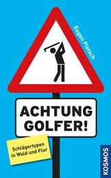 Achtung Golfer! - Schlägertypen in Wald und Flur