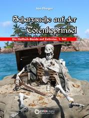 Schatzsuche auf der Totenkopfinsel - Die Haifisch-Bande auf Zeitreisen, 1. Teil
