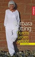 Barbara Rütting: Durchs Leben getobt