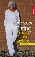 Barbara Rütting: Durchs Leben getobt ★★★★