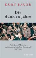 Dr. Kurt Bauer: Die dunklen Jahre