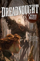 Dreadnought - A Novel of the Clockwork Century