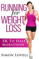 Simon Lovell: Running For Weight Loss: 5k To Half Marathon