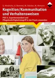 Kognition/Kommunikation und Verhaltensweisen - PSG und Pflegebdürftigkeitsbegriff in die Praxis umsetzen