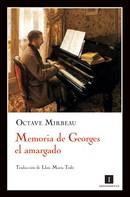 Octave Mirbeau: Memoria de Georges el amargado