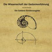 Die Wissenschaft Der Gedankenführung - Die Goldene Sonderausgabe