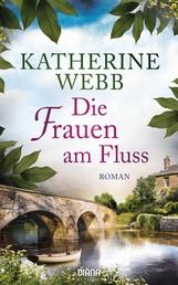 Die Frauen am Fluss - Roman