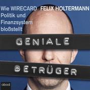 Geniale Betrüger - Wie Wirecard Politik und Finanzsystem bloßstellt