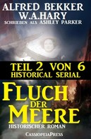 Alfred Bekker: Fluch der Meere, Teil 2 von 6 (Historical Serial)