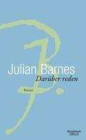 Julian Barnes: Darüber Reden ★★★★