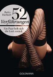 52 Verführungen - Ein Paar holt sich die Lust zurück -