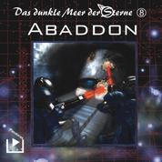 Das dunkle Meer der Sterne 8 – Abaddon
