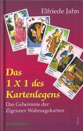 Das 1 × 1 des Kartenlegens - Das Geheimnis der Zigeuner Wahrsagekarten - Arbeitsbuch
