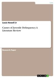 Causes of Juvenile Delinquency. A Literature Review