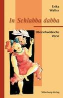 Erika Walter: In Schlabba dabba