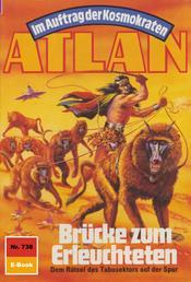 """Atlan 738: Brücke zum Erleuchteten - Atlan-Zyklus """"Im Auftrag der Kosmokraten"""""""