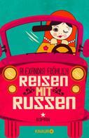 Alexandra Fröhlich: Reisen mit Russen ★★★★