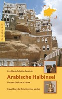 Eva-Maria Schultz-Gerstein: Arabische Halbinsel
