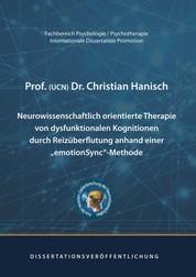 Neurowissenschaftlich orientierte Therapie von dysfunktionalen Kognitionen durch Reizüberflutung anhand einer emotionSync-Methode - Dissertation