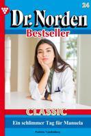 Patricia Vandenberg: Dr. Norden Bestseller Classic 24 – Arztroman