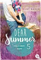 Ruby Baker: Dear Summer - Hals über Kopf ★★★★