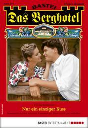 Das Berghotel 213 - Heimatroman - Nur ein einziger Kuss