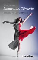 Barbara Petermann: Emmy und die Tänzerin
