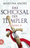 Martina André: Das Schicksal der Templer - Episode II ★★★★