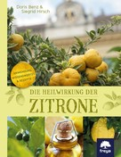 Siegrid Hirsch: Die Heilwirkung der Zitrone ★★★★