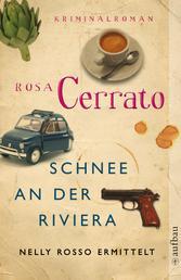 Schnee an der Riviera - Nelly Rosso ermittelt. Kriminalroman