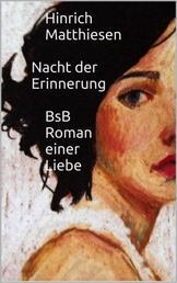 Nacht der Erinnerung - BsB_Roman einer Liebe