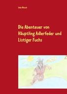 Inka Nitsch: Die Abenteuer von Häuptling Adlerfeder und Listiger Fuchs