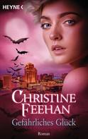 Christine Feehan: Gefährliches Glück ★★★★★